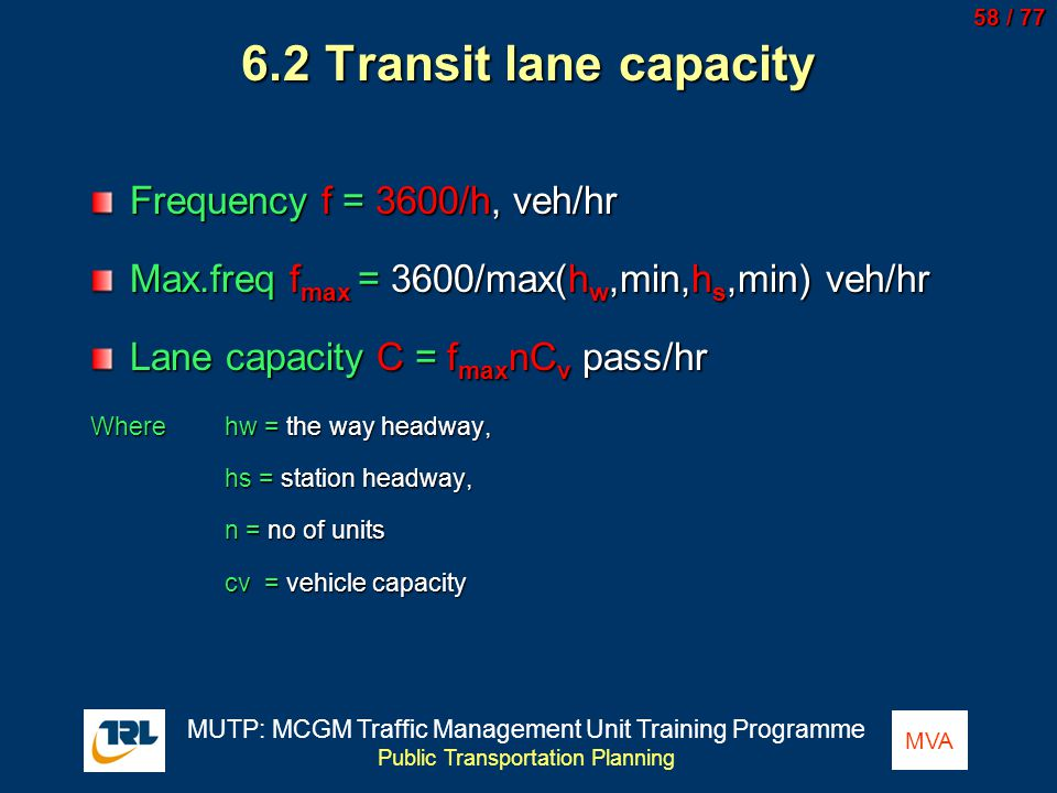 6.2 Transit lane capacity Frequency f = 3600/h, veh/hr