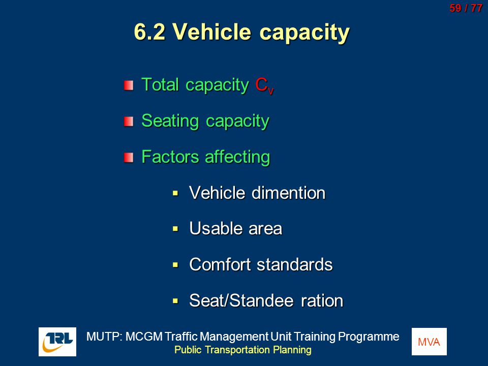 6.2 Vehicle capacity Total capacity Cv Seating capacity