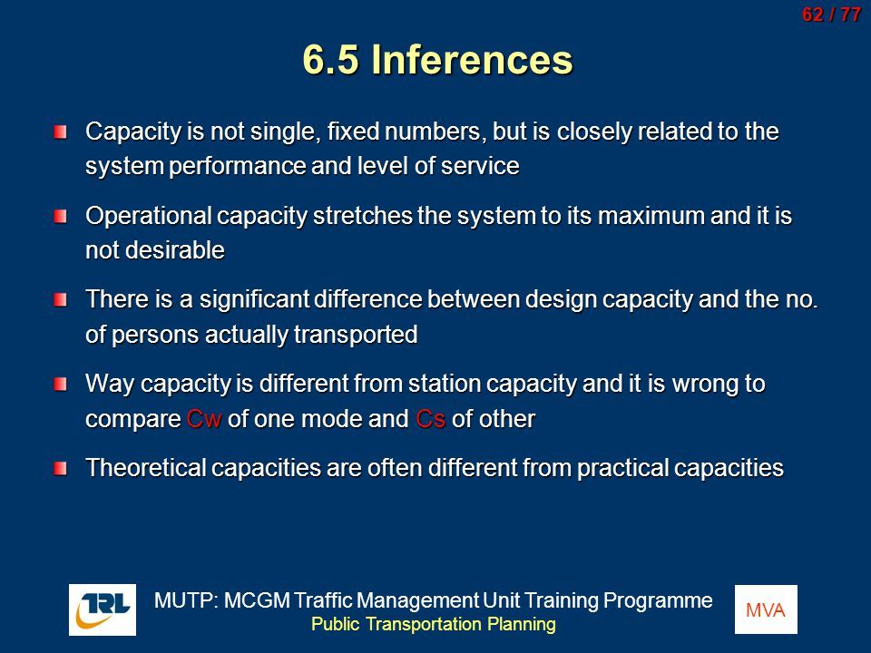 6.5 Inferences Capacity is not single, fixed numbers, but is closely related to the system performance and level of service.
