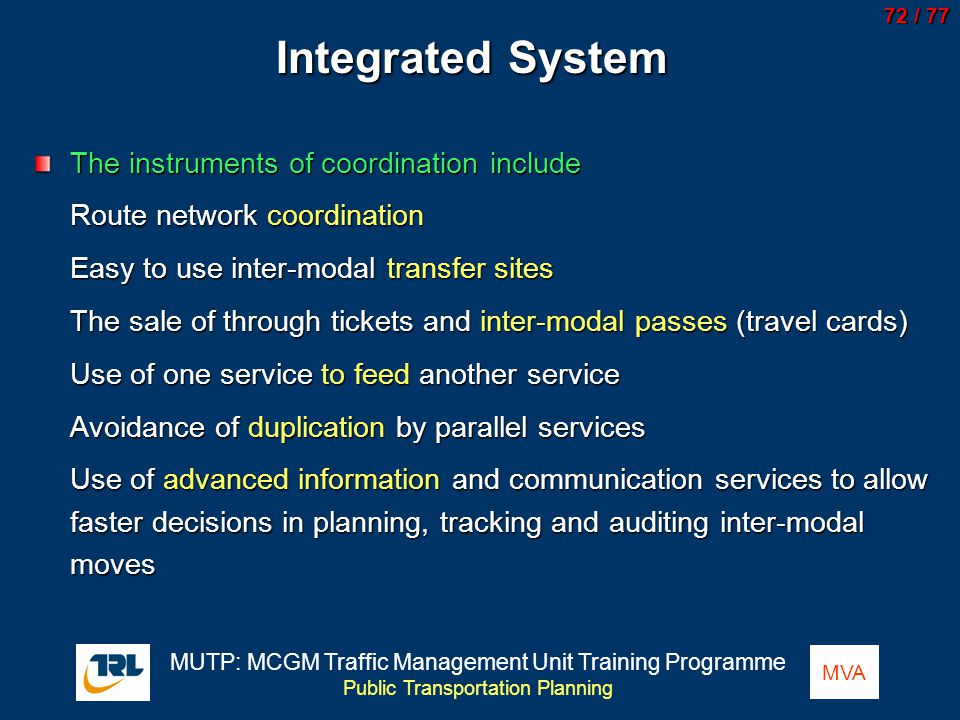 Integrated System The instruments of coordination include