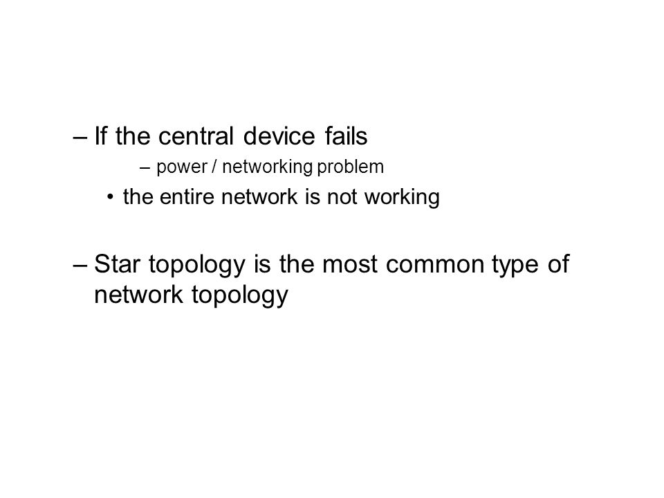 If the central device fails