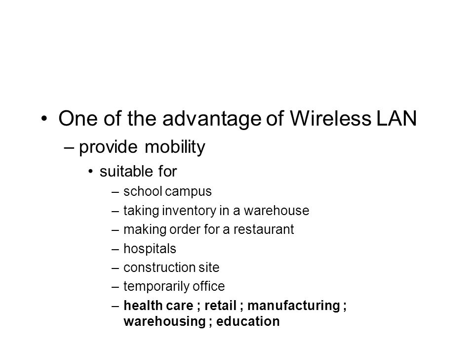 One of the advantage of Wireless LAN