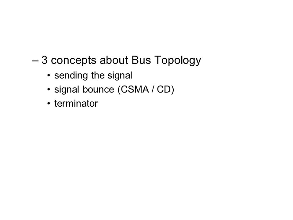 3 concepts about Bus Topology