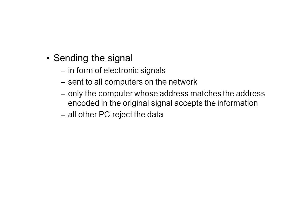 Sending the signal in form of electronic signals