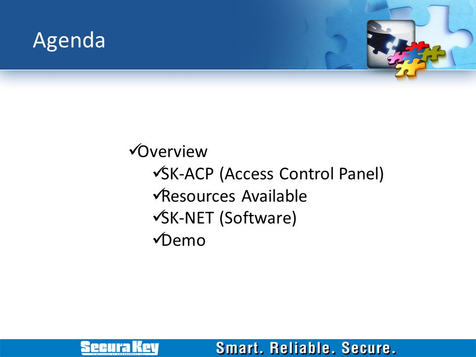 Agenda Overview SK-ACP (Access Control Panel) Resources Available
