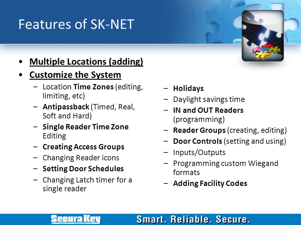Features of SK-NET Multiple Locations (adding) Customize the System