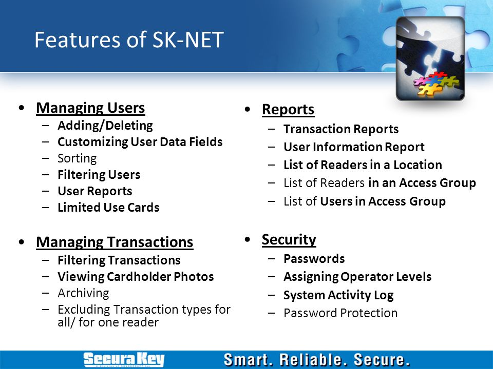 Features of SK-NET Managing Users Managing Transactions Reports
