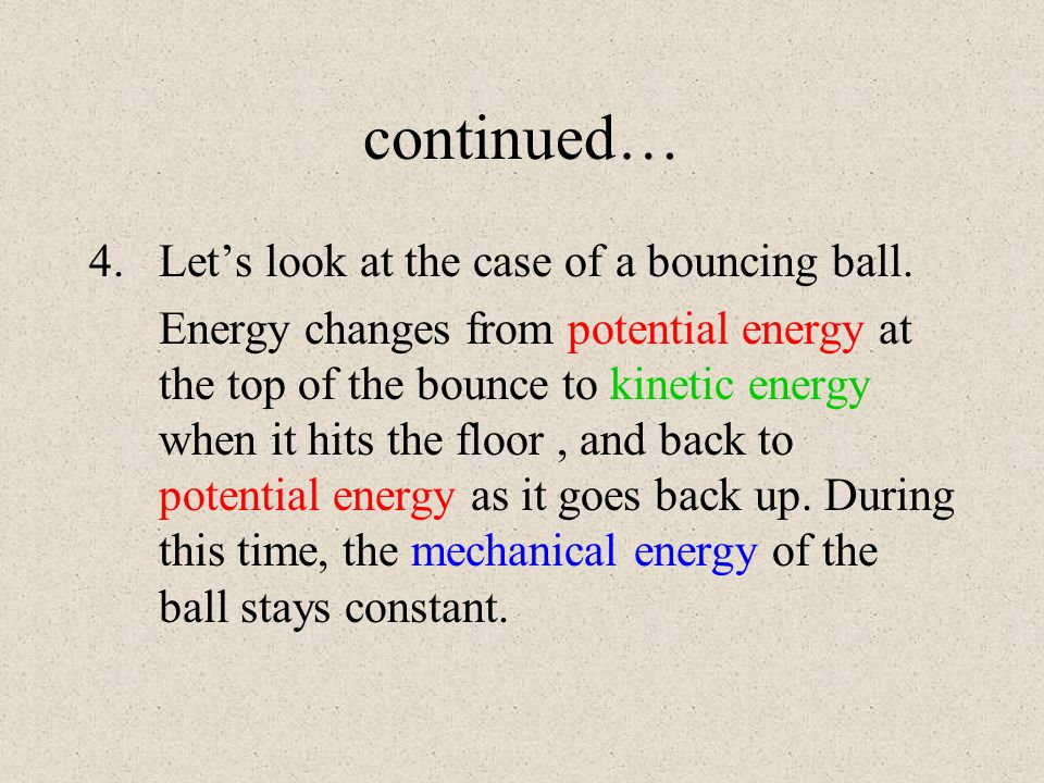 continued… Let's look at the case of a bouncing ball.