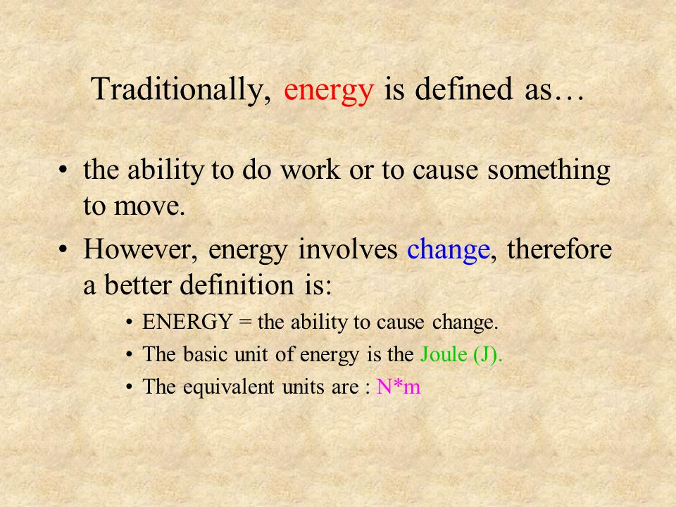Traditionally, energy is defined as…
