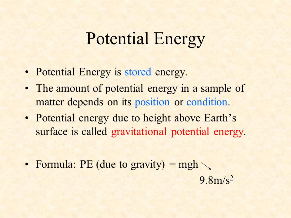 Potential Energy Potential Energy is stored energy.