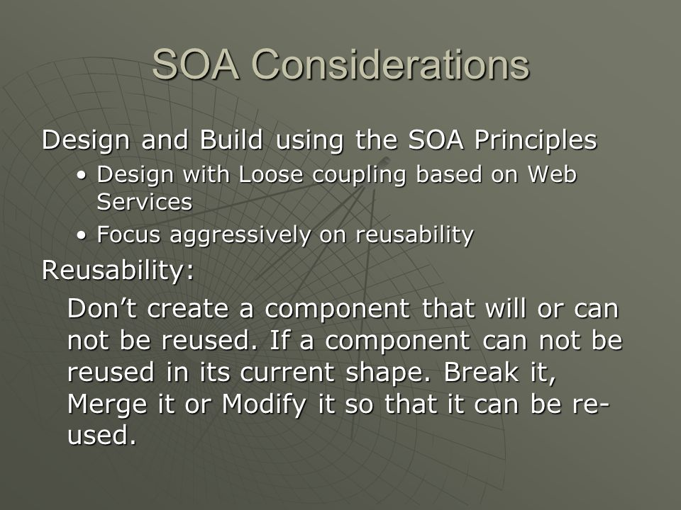 SOA Considerations Design and Build using the SOA Principles