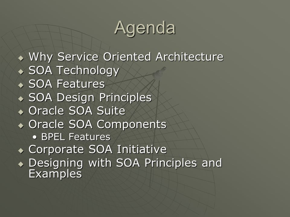 Agenda Why Service Oriented Architecture SOA Technology SOA Features