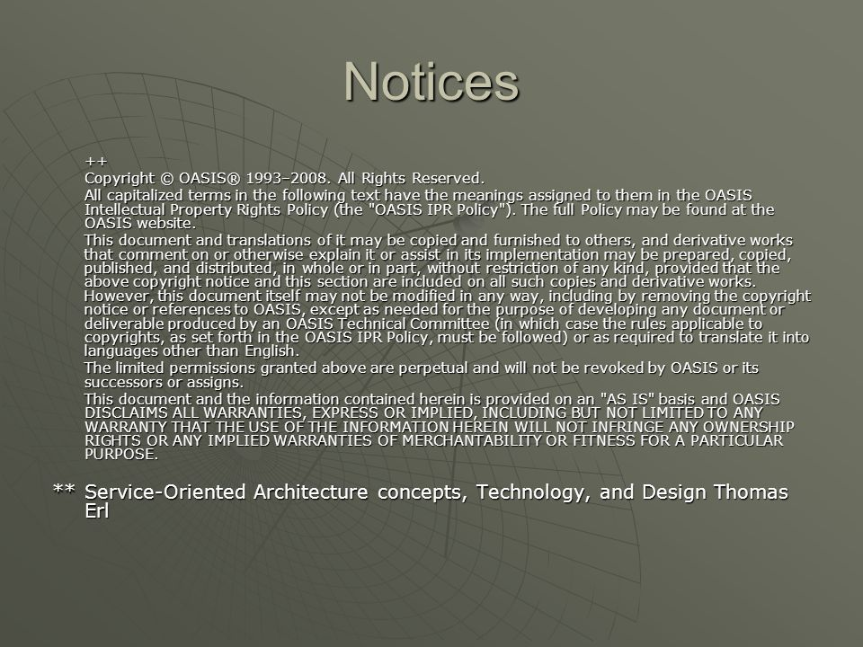 Notices ++ Copyright © OASIS® 1993–2008. All Rights Reserved.