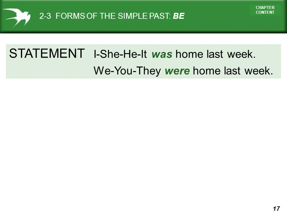 STATEMENT I-She-He-It was home last week.