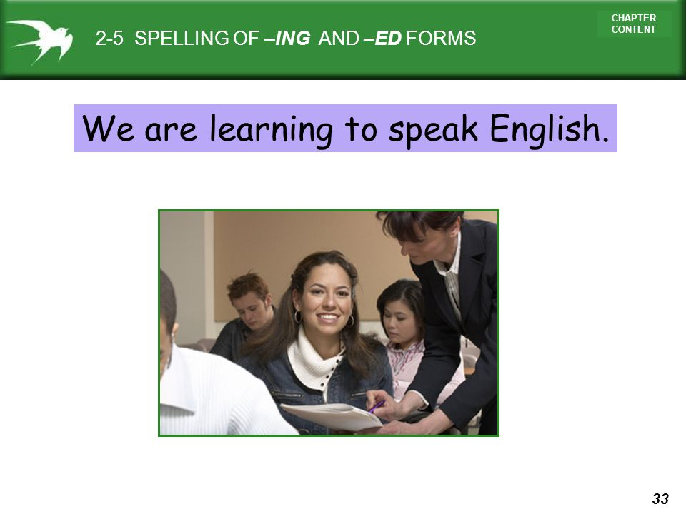 We are learning to speak English.