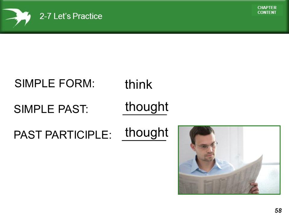 think thought thought SIMPLE FORM: SIMPLE PAST: _______
