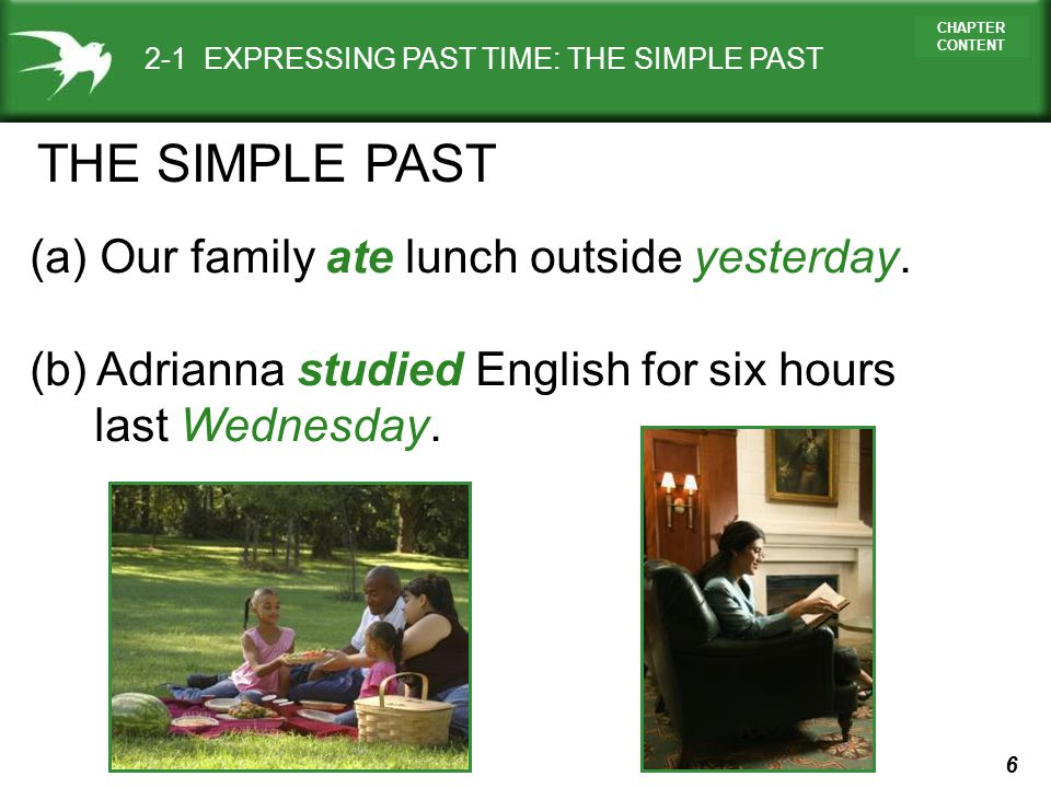 THE SIMPLE PAST (a) Our family ate lunch outside yesterday.