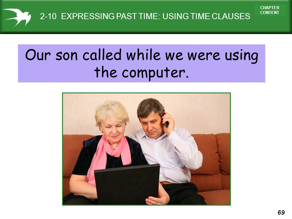 Our son called while we were using the computer.