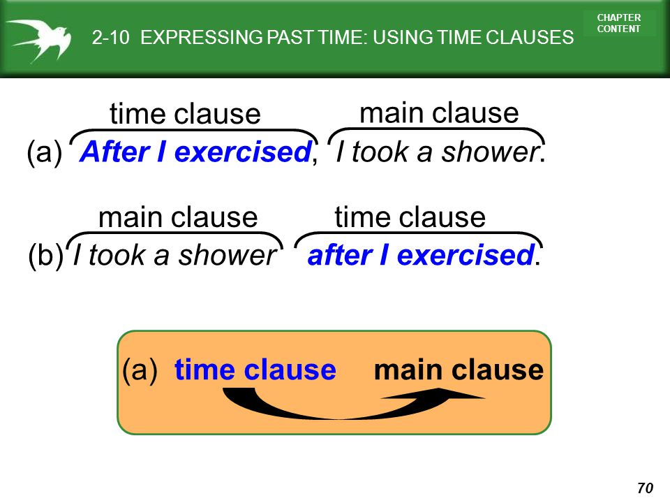 (a) After I exercised, I took a shower.