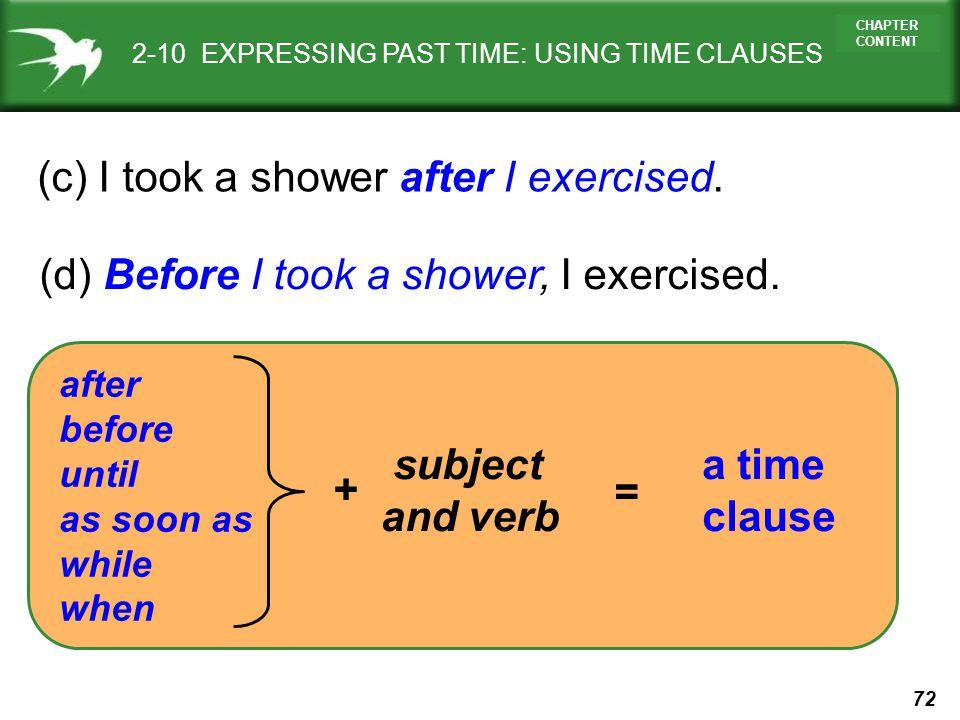 (c) I took a shower after I exercised.