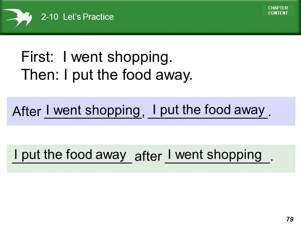 Then: I put the food away.