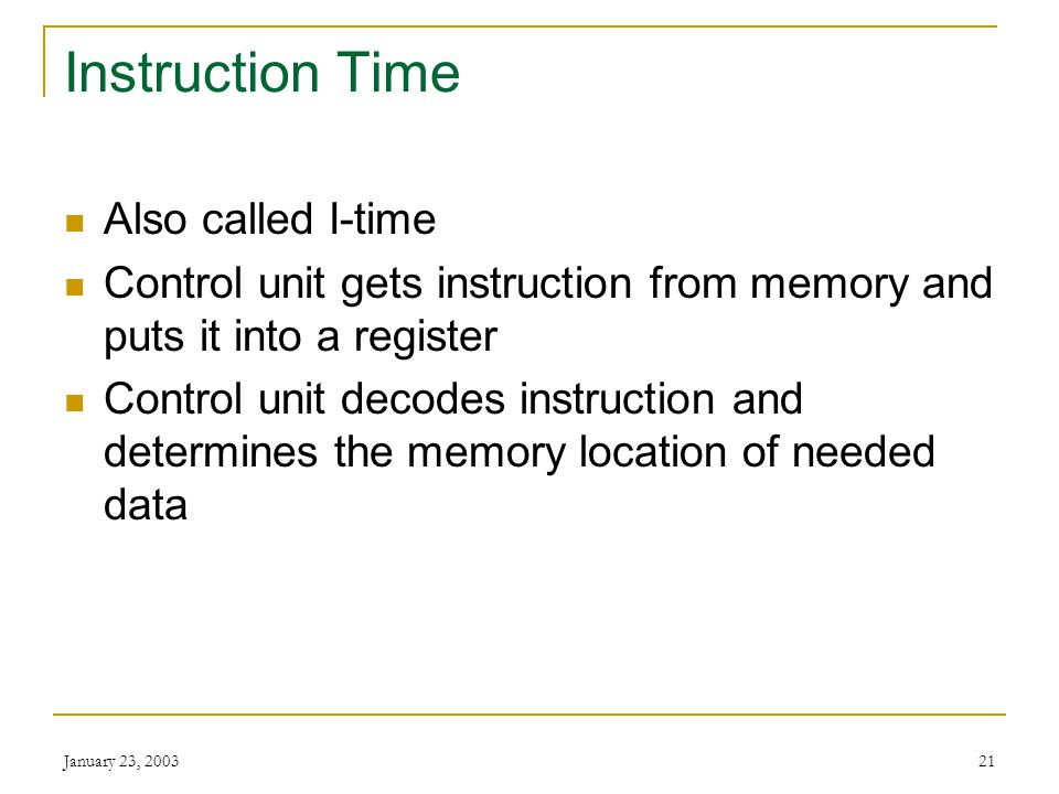 Instruction Time Also called I-time
