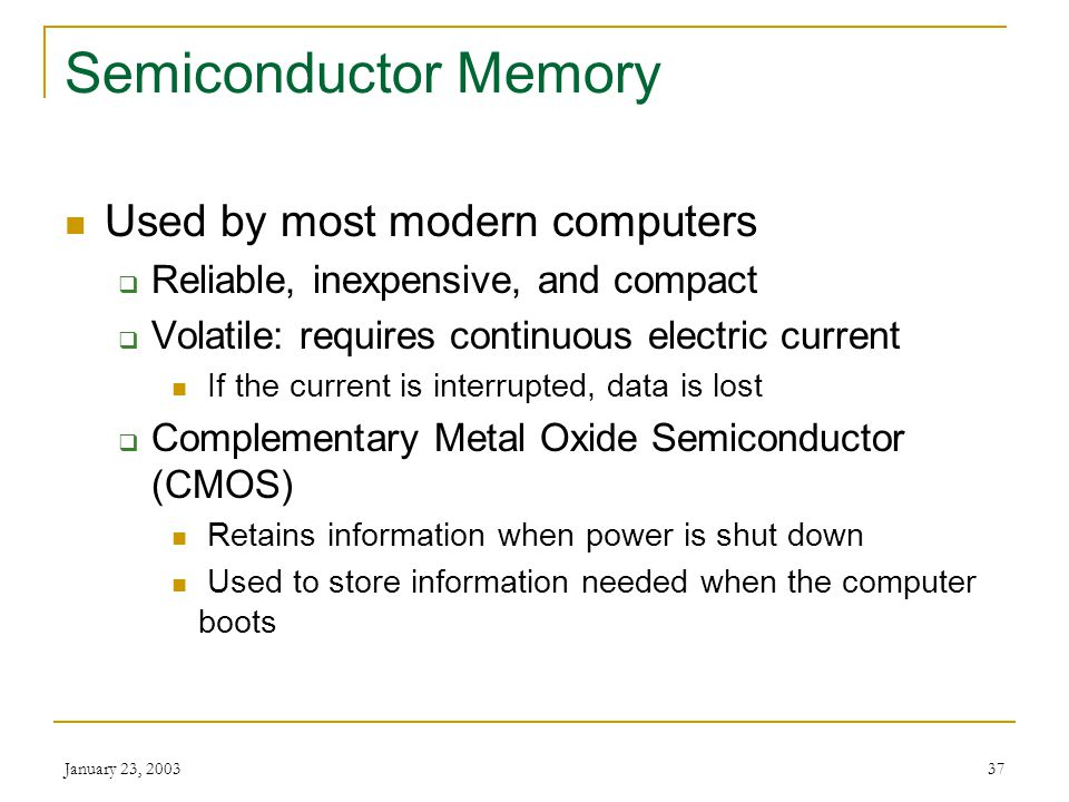 Semiconductor Memory Used by most modern computers