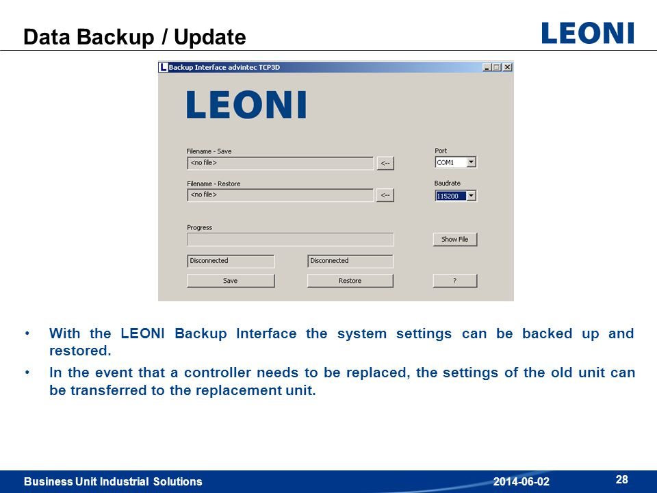 Data Backup / Update With the LEONI Backup Interface the system settings can be backed up and restored.