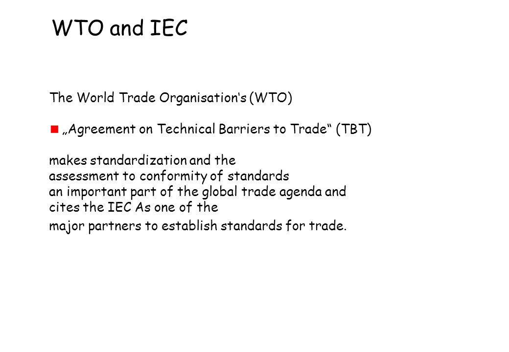 WTO and IEC The World Trade Organisation's (WTO)