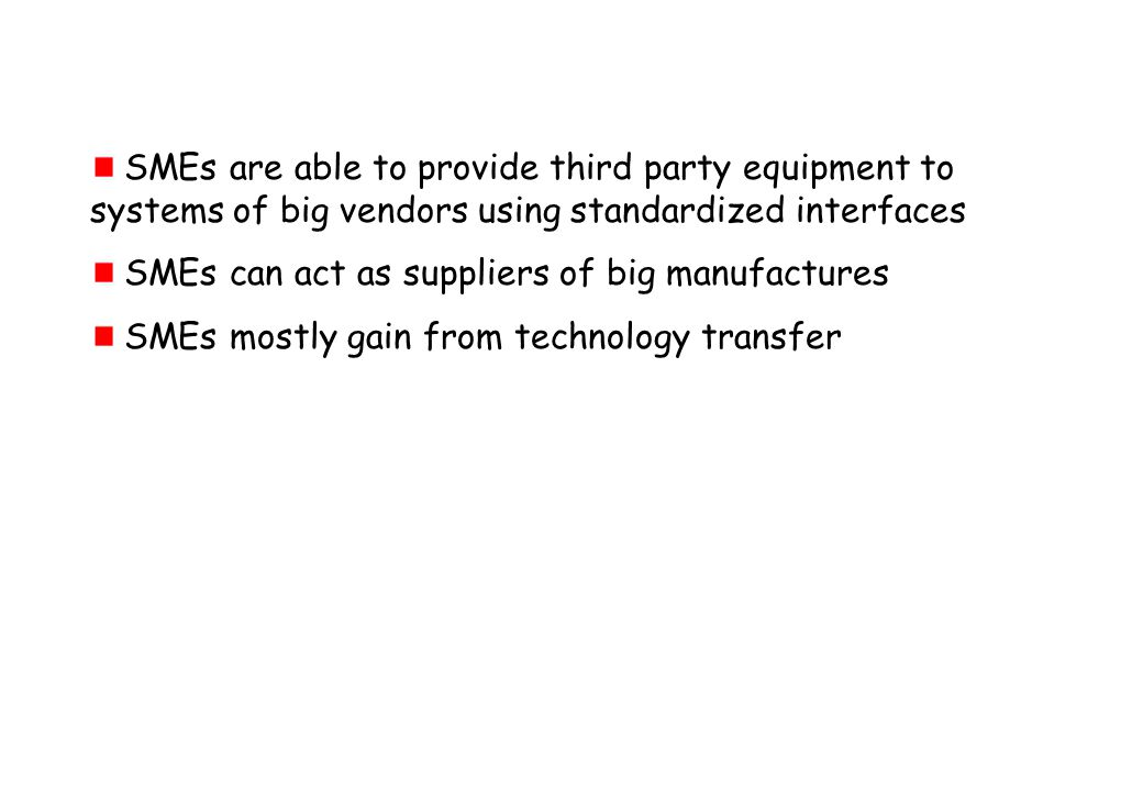 SMEs are able to provide third party equipment to systems of big vendors using standardized interfaces