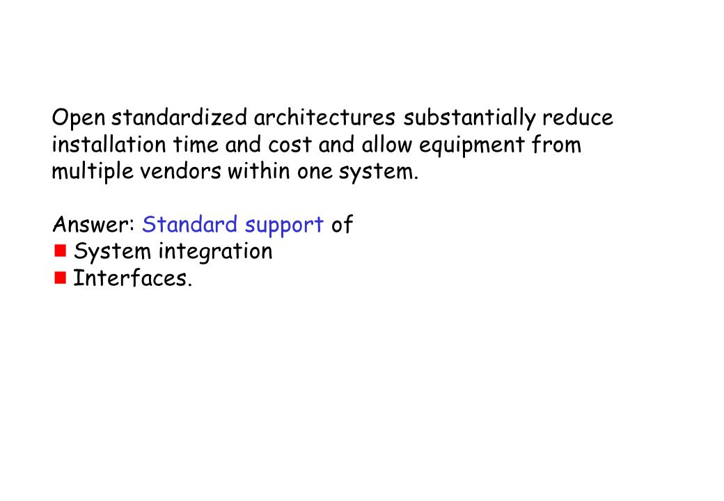 Open standardized architectures substantially reduce