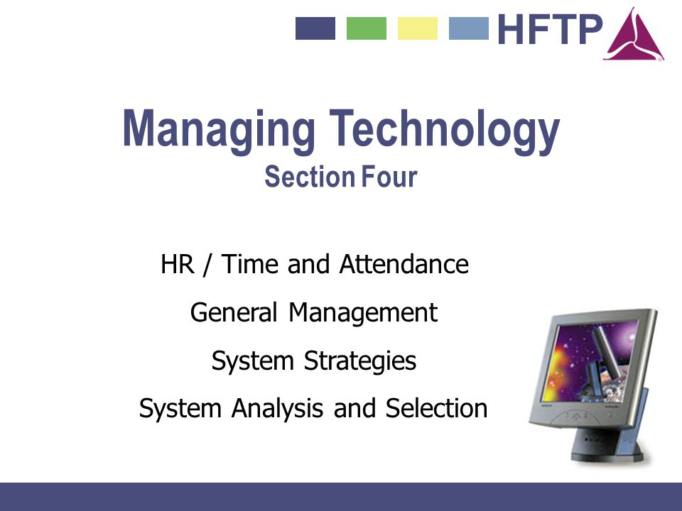 Managing Technology HR / Time and Attendance Section Four
