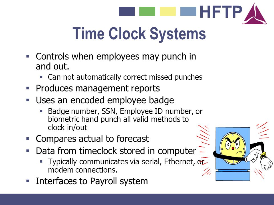 Time Clock Systems Controls when employees may punch in and out.