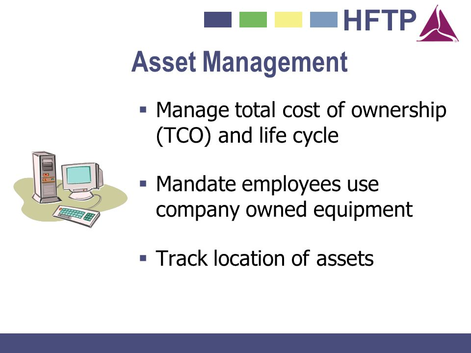 Asset Management Manage total cost of ownership (TCO) and life cycle