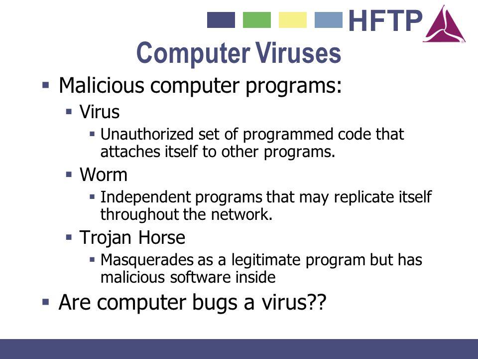 Computer Viruses Malicious computer programs: