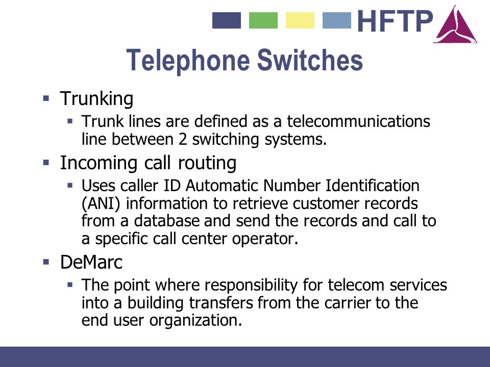 Telephone Switches Trunking Incoming call routing DeMarc