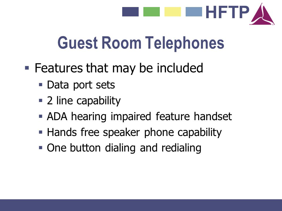 Guest Room Telephones Features that may be included Data port sets
