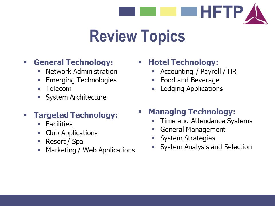 Review Topics General Technology: Targeted Technology: