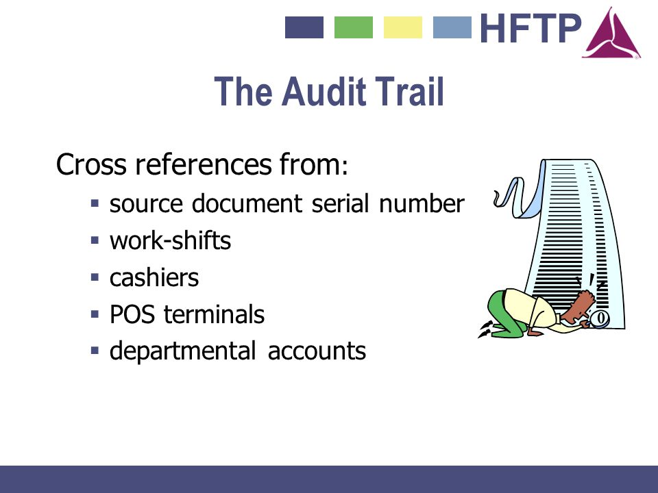 The Audit Trail Cross references from: source document serial number