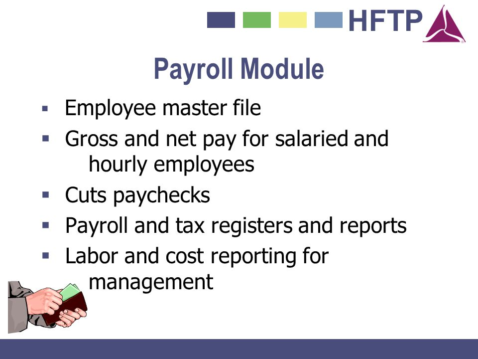 Payroll Module Gross and net pay for salaried and hourly employees