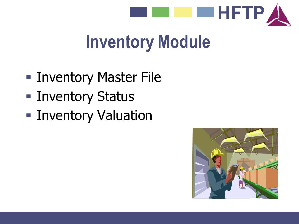 Inventory Module Inventory Master File Inventory Status