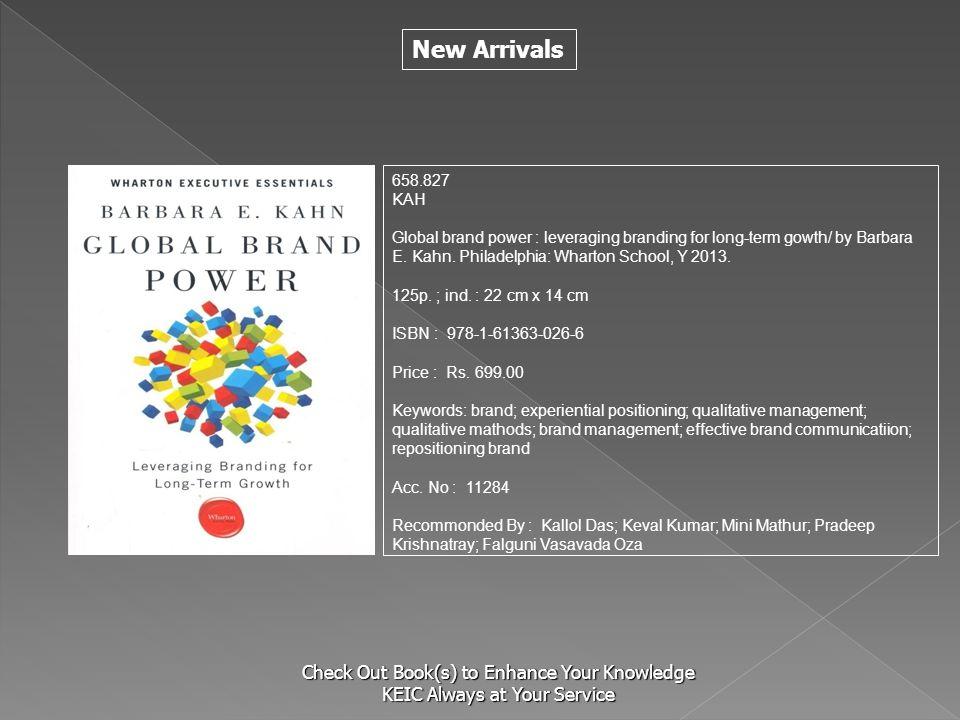 658.827 KAH. Global brand power : leveraging branding for long-term gowth/ by Barbara E. Kahn. Philadelphia: Wharton School, Y 2013.