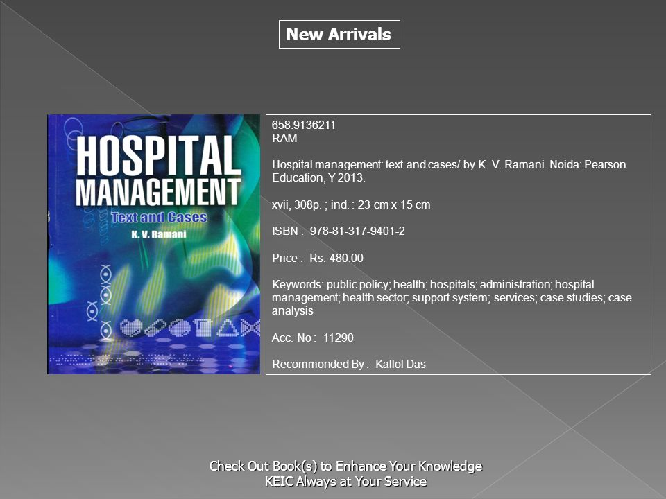 658.9136211 RAM. Hospital management: text and cases/ by K. V. Ramani. Noida: Pearson Education, Y 2013.