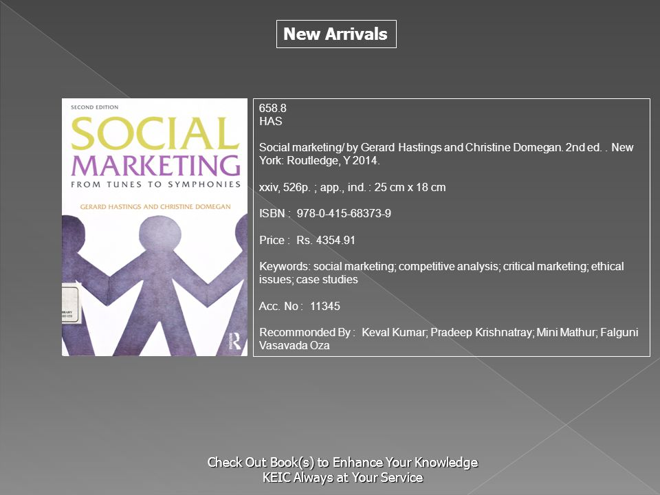 S 658.8. HAS. Social marketing/ by Gerard Hastings and Christine Domegan. 2nd ed. . New York: Routledge, Y 2014.