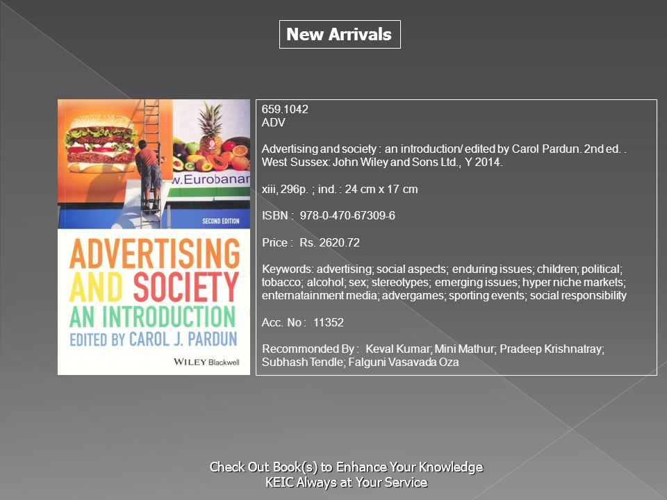 S 659.1042. ADV. Advertising and society : an introduction/ edited by Carol Pardun. 2nd ed. . West Sussex: John Wiley and Sons Ltd., Y 2014.