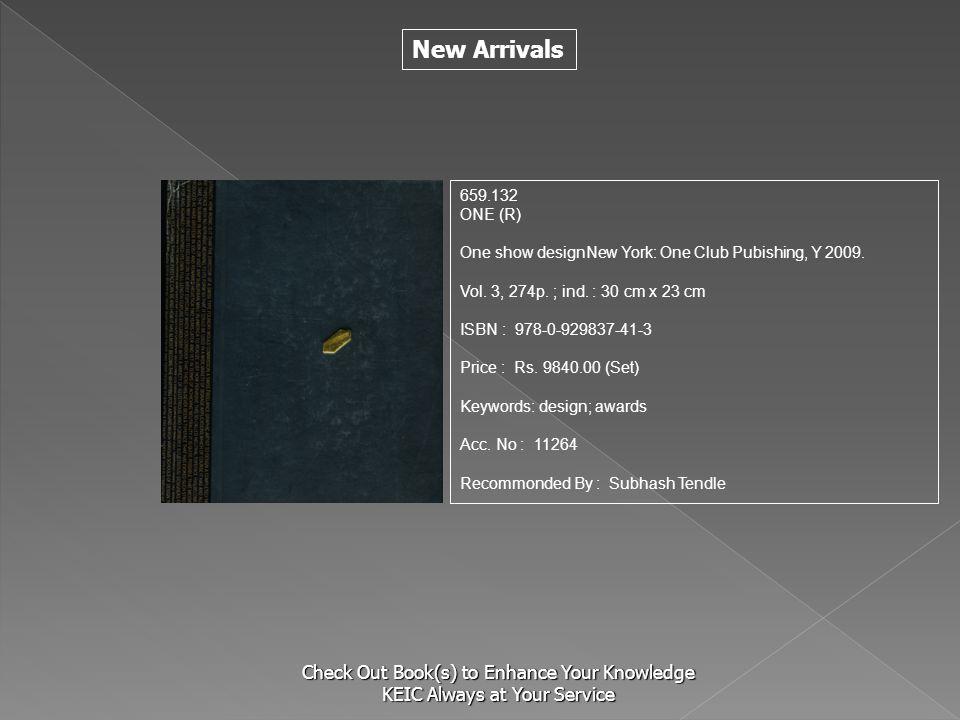 659.132 ONE (R) One show designNew York: One Club Pubishing, Y 2009. Vol. 3, 274p. ; ind. : 30 cm x 23 cm.