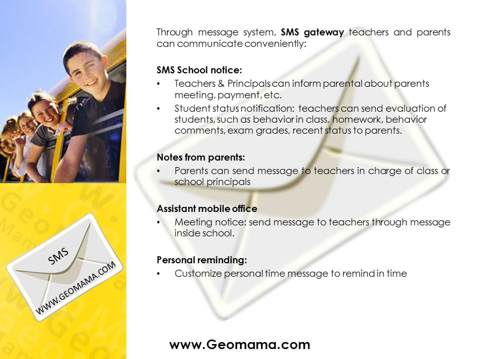 Through message system, SMS gateway teachers and parents can communicate conveniently:
