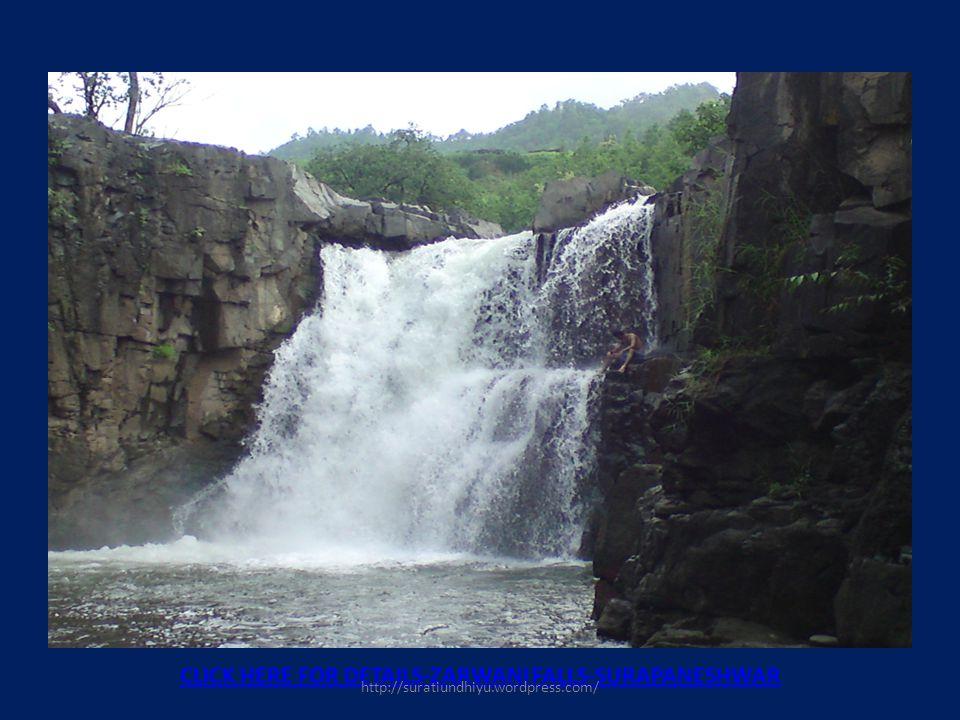 CLICK HERE FOR DETAILS-ZARWANI FALLS-SURAPANESHWAR