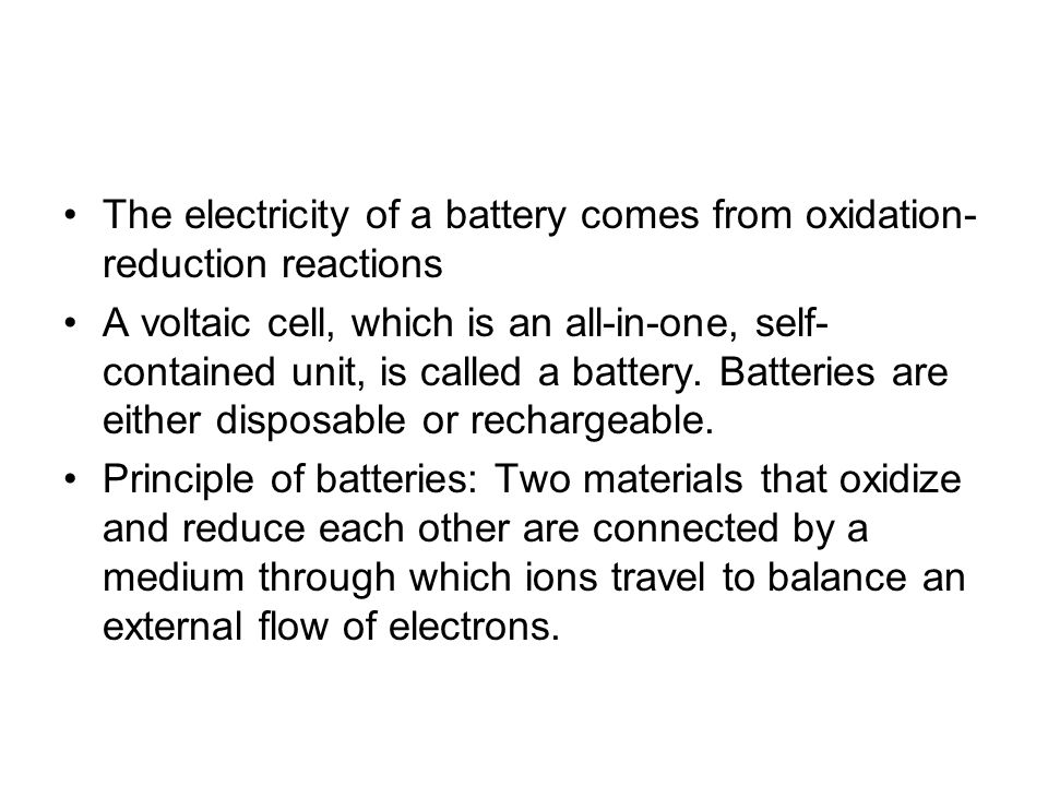The electricity of a battery comes from oxidation-reduction reactions