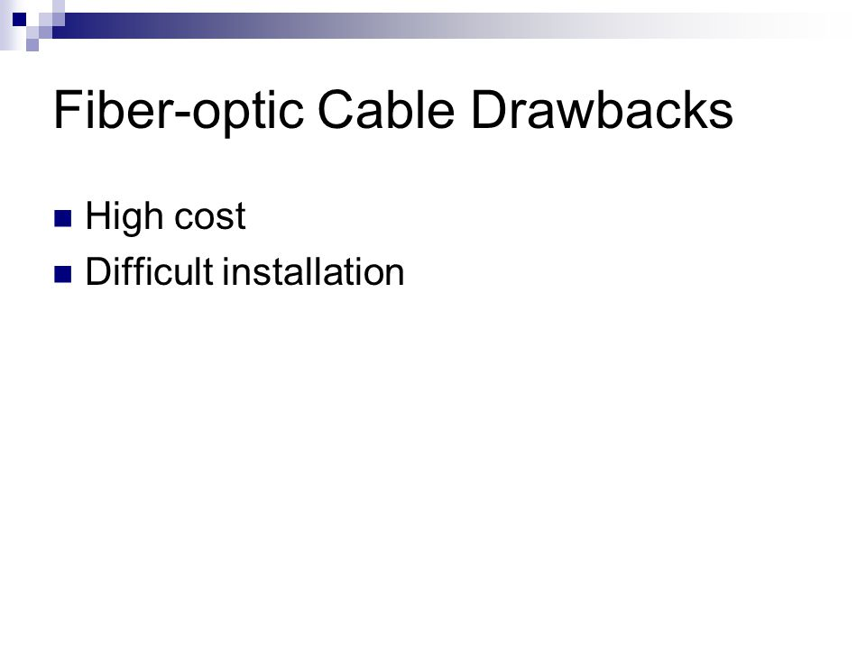 Fiber-optic Cable Drawbacks